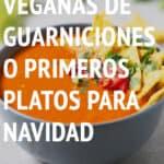 20 Recetas Veganas de Guarniciones o Primeros Platos para Navidad